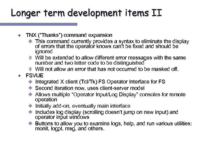 "Longer term development items II TNX (""Thanks"") command expansion This command currently provides a"
