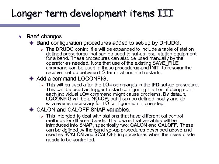 Longer term development items III Band changes Band configuration procedures added to set-up by