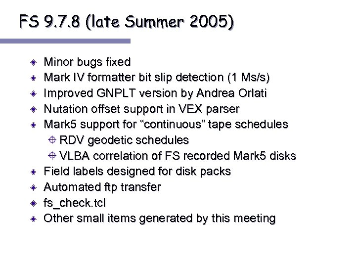 FS 9. 7. 8 (late Summer 2005) Minor bugs fixed Mark IV formatter bit