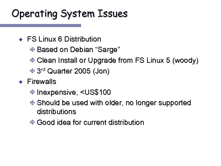 "Operating System Issues FS Linux 6 Distribution Based on Debian ""Sarge"" Clean Install or"