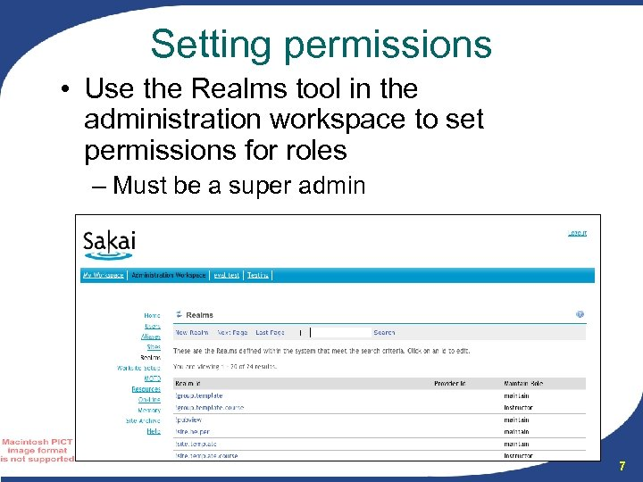Setting permissions • Use the Realms tool in the administration workspace to set permissions