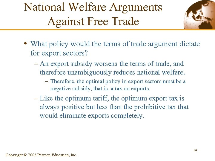 National Welfare Arguments Against Free Trade • What policy would the terms of trade
