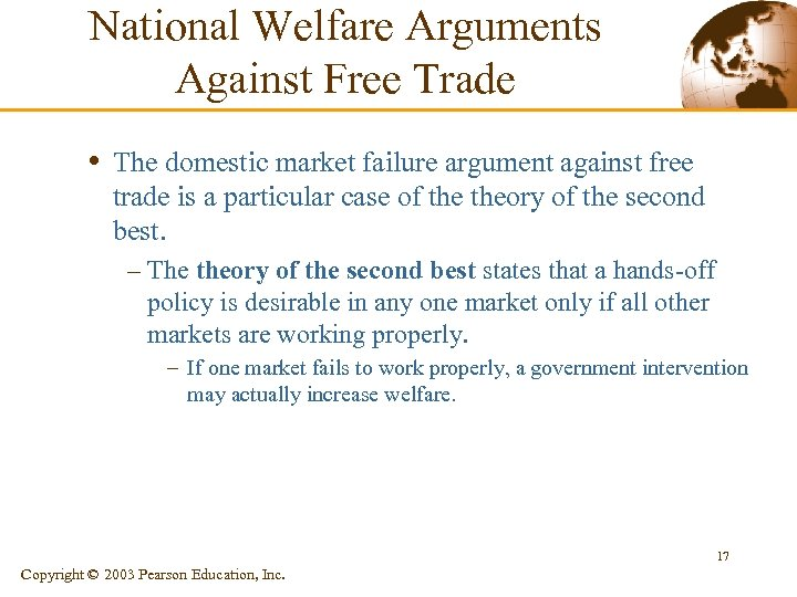 National Welfare Arguments Against Free Trade • The domestic market failure argument against free