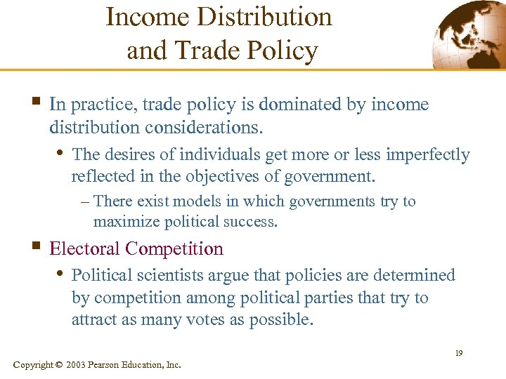 Income Distribution and Trade Policy § In practice, trade policy is dominated by income
