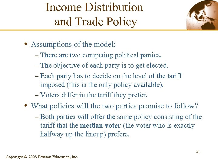 Income Distribution and Trade Policy • Assumptions of the model: – There are two