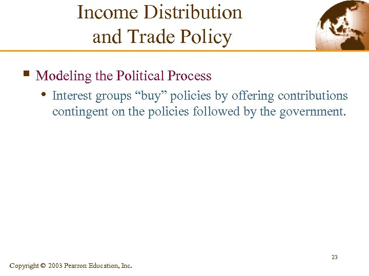 "Income Distribution and Trade Policy § Modeling the Political Process • Interest groups ""buy"""