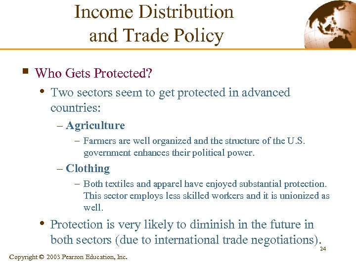 Income Distribution and Trade Policy § Who Gets Protected? • Two sectors seem to