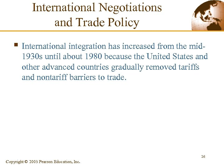 International Negotiations and Trade Policy § International integration has increased from the mid 1930