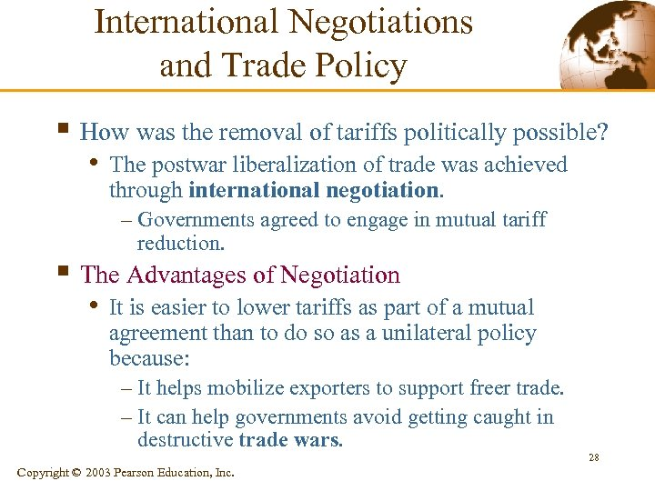 International Negotiations and Trade Policy § How was the removal of tariffs politically possible?