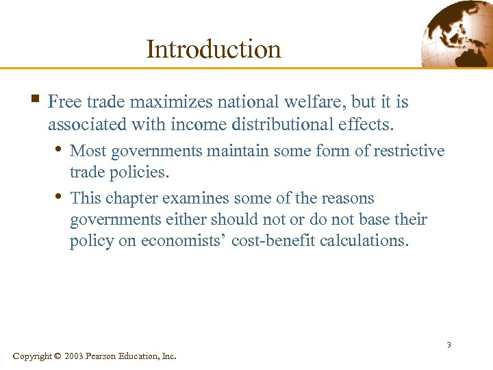 Introduction § Free trade maximizes national welfare, but it is associated with income distributional