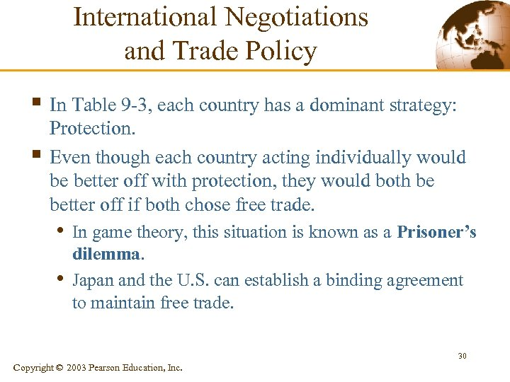 International Negotiations and Trade Policy § In Table 9 -3, each country has a