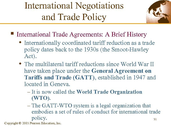 International Negotiations and Trade Policy § International Trade Agreements: A Brief History • Internationally