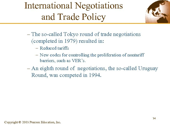 International Negotiations and Trade Policy – The so-called Tokyo round of trade negotiations (completed