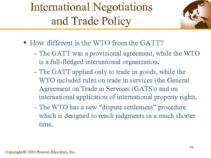International Negotiations and Trade Policy • How different is the WTO from the GATT?