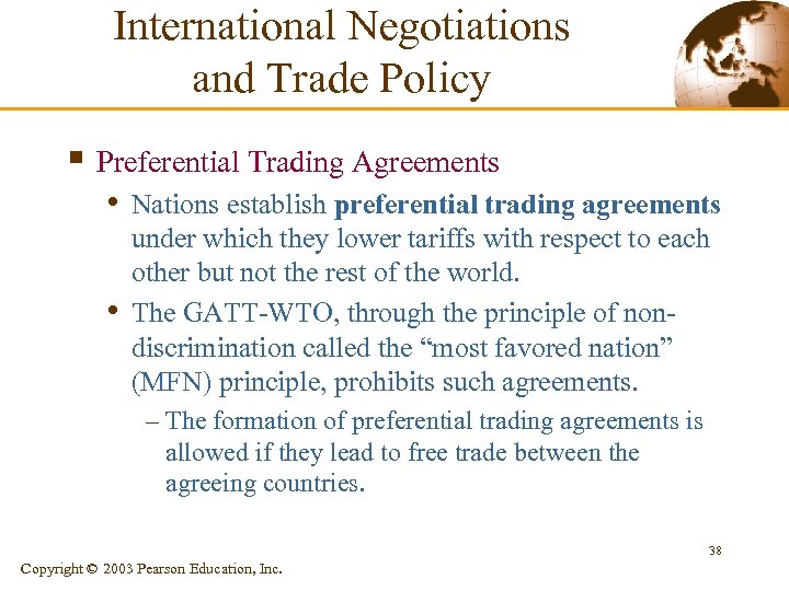 International Negotiations and Trade Policy § Preferential Trading Agreements • Nations establish preferential trading