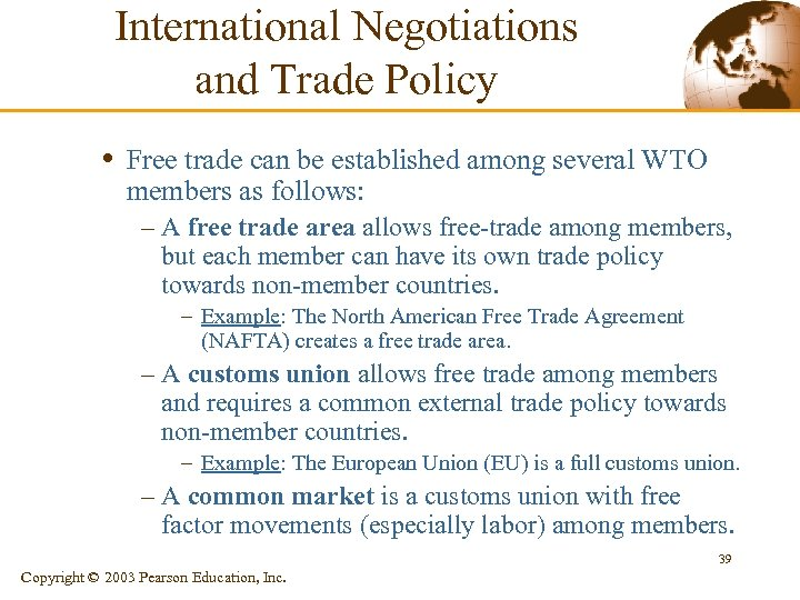 International Negotiations and Trade Policy • Free trade can be established among several WTO