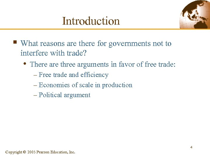 Introduction § What reasons are there for governments not to interfere with trade? •