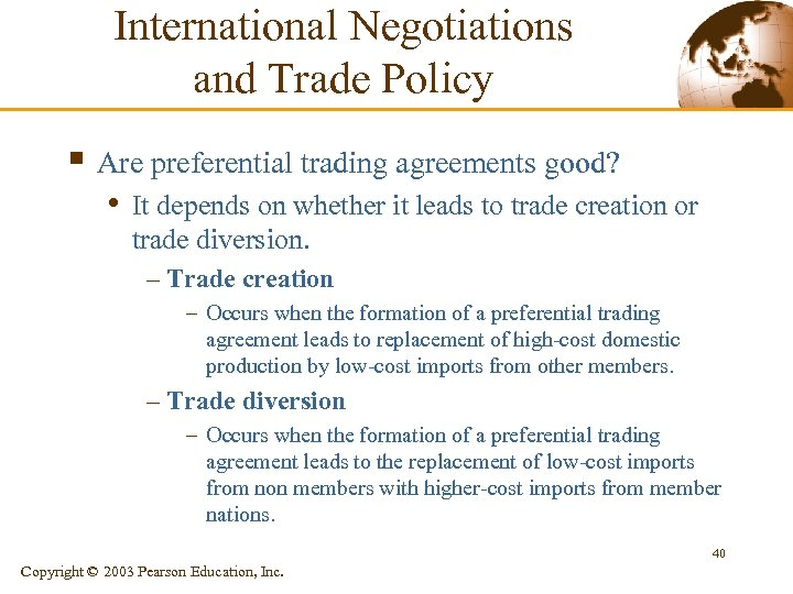 International Negotiations and Trade Policy § Are preferential trading agreements good? • It depends