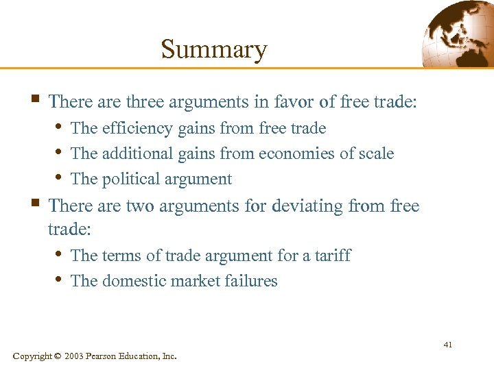 Summary § There are three arguments in favor of free trade: • The efficiency