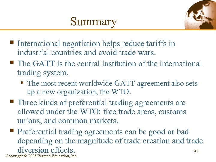 Summary § International negotiation helps reduce tariffs in § industrial countries and avoid trade