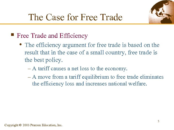 The Case for Free Trade § Free Trade and Efficiency • The efficiency argument
