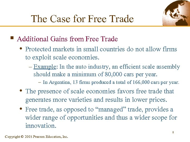 The Case for Free Trade § Additional Gains from Free Trade • Protected markets