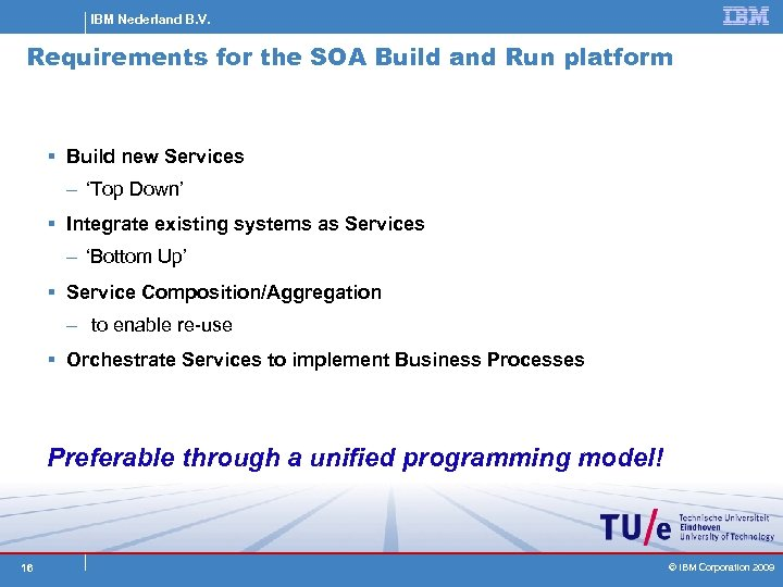 IBM Nederland B. V. Requirements for the SOA Build and Run platform § Build