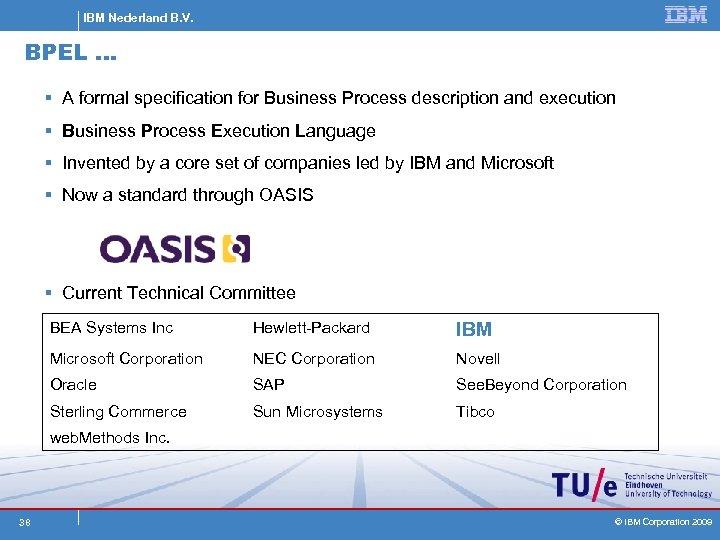 IBM Nederland B. V. BPEL … § A formal specification for Business Process description