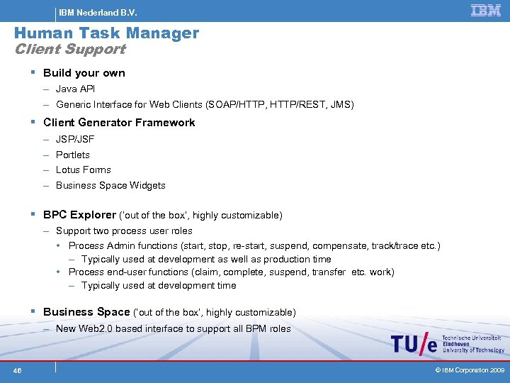 IBM Nederland B. V. Human Task Manager Client Support § Build your own –