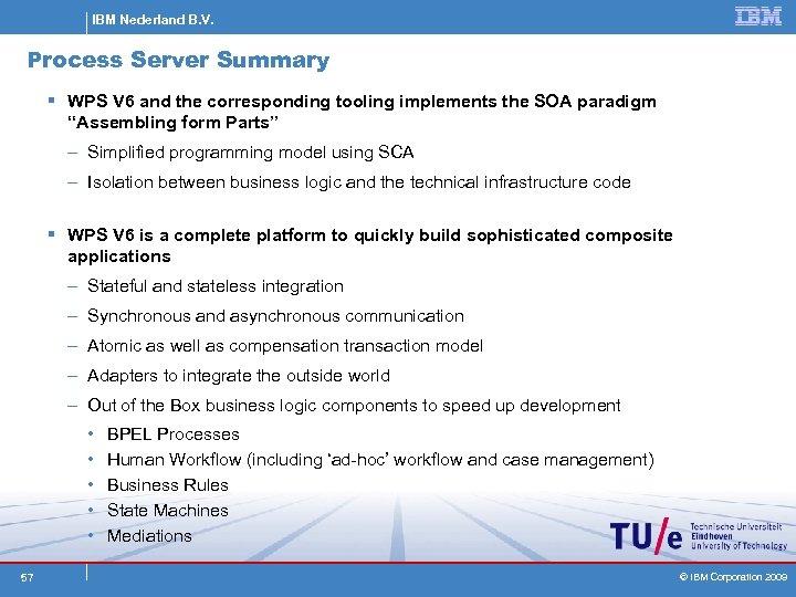 IBM Nederland B. V. Process Server Summary § WPS V 6 and the corresponding