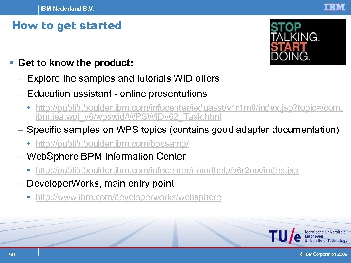 IBM Nederland B. V. How to get started § Get to know the product: