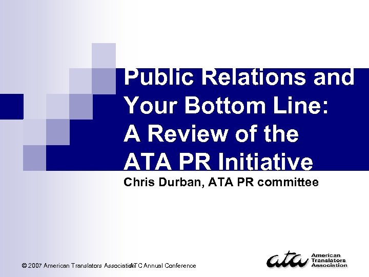 Public Relations and Your Bottom Line: A Review of the ATA PR Initiative Chris
