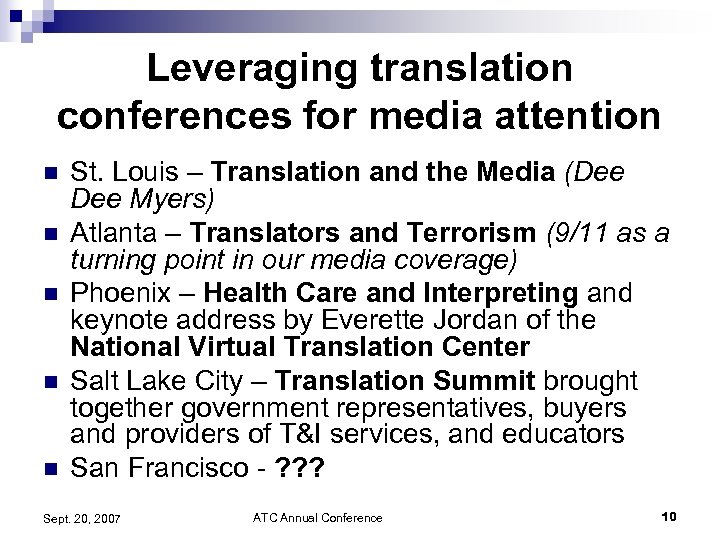 Leveraging translation conferences for media attention n n St. Louis – Translation and the