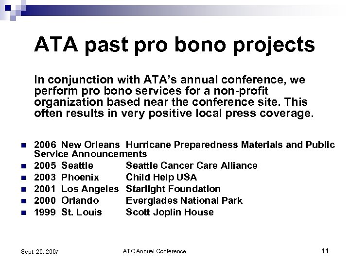 ATA past pro bono projects In conjunction with ATA's annual conference, we perform pro