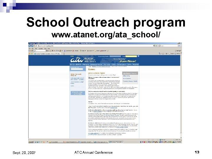 School Outreach program www. atanet. org/ata_school/ Sept. 20, 2007 ATC Annual Conference 13