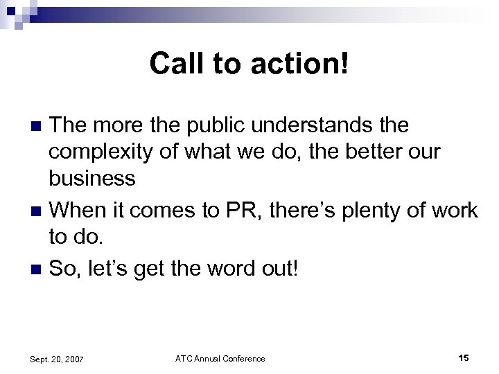 Call to action! The more the public understands the complexity of what we do,