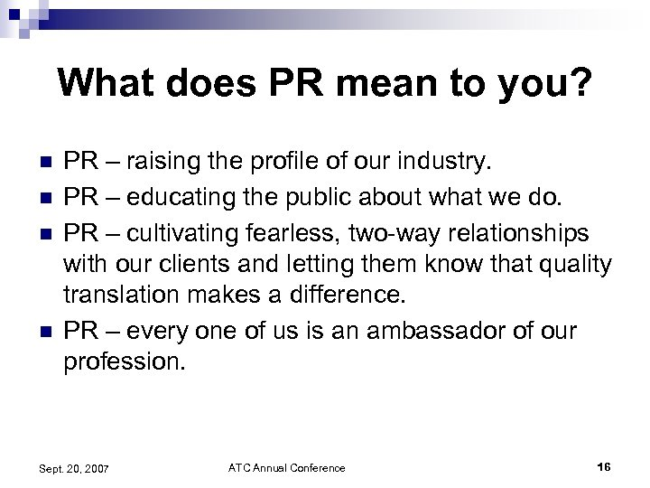 What does PR mean to you? n n PR – raising the profile of