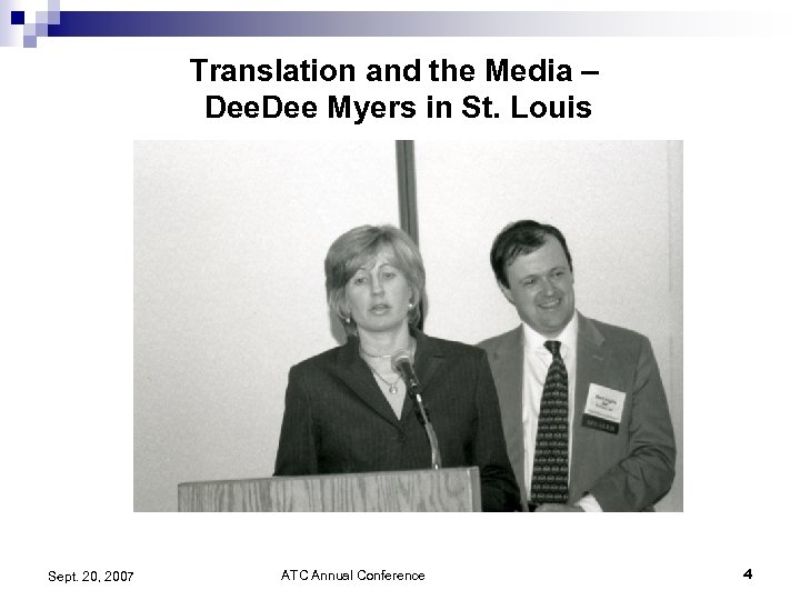 Translation and the Media – Dee Myers in St. Louis Sept. 20, 2007 ATC