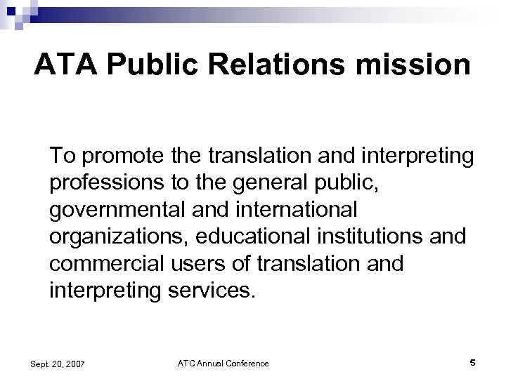 ATA Public Relations mission To promote the translation and interpreting professions to the general