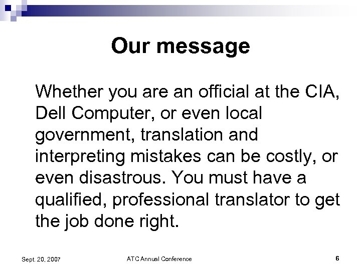 Our message Whether you are an official at the CIA, Dell Computer, or even