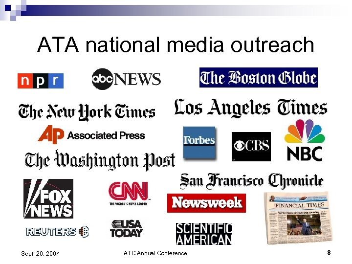 ATA national media outreach Sept. 20, 2007 ATC Annual Conference 8