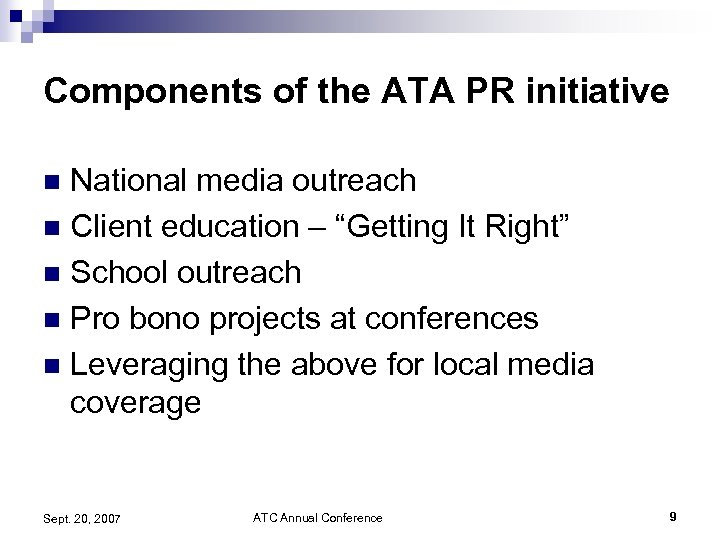"""Components of the ATA PR initiative National media outreach n Client education – """"Getting"""