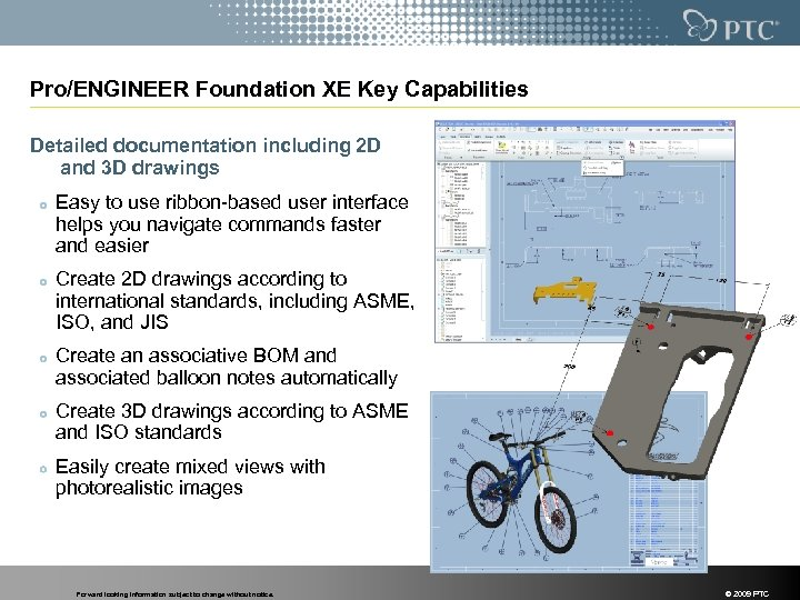 Pro/ENGINEER Foundation XE Key Capabilities Detailed documentation including 2 D and 3 D drawings