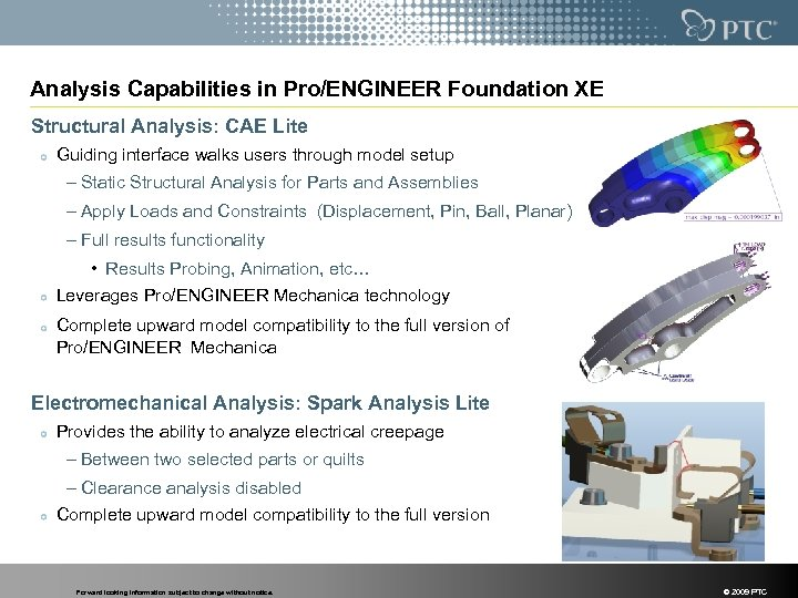 Analysis Capabilities in Pro/ENGINEER Foundation XE Structural Analysis: CAE Lite Guiding interface walks users