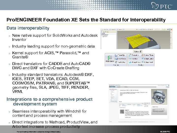 Pro/ENGINEER Foundation XE Sets the Standard for Interoperability Data interoperability New native support for