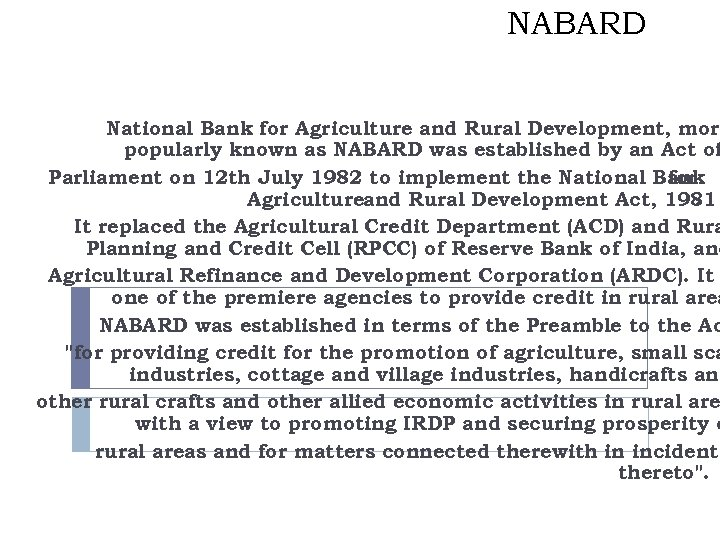 NABARD National Bank for Agriculture and Rural Development, more popularly known as NABARD was
