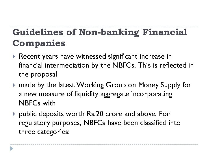 Guidelines of Non-banking Financial Companies Recent years have witnessed significant increase in financial intermediation