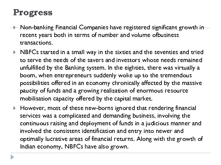 Progress Non-banking Financial Companies have registered significant growth in recent years both in terms