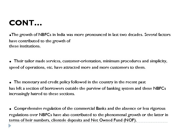 CONT… . The growth of NBFCs in India was more pronounced in last two