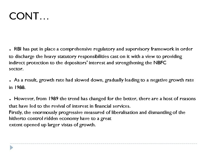 CONT…. RBI has put in place a comprehensive regulatory and supervisory framework in order